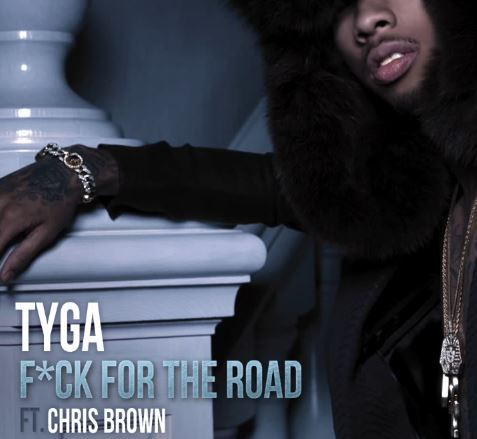 "New Music: Tyga - ""F*ck For The Road"" Ft. Chris Brown"