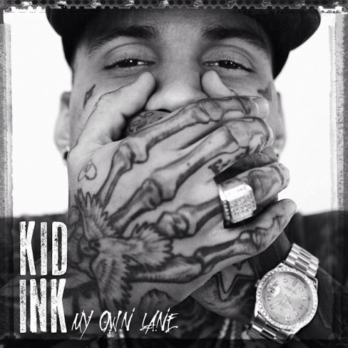 Kid Ink - In My Own Lane