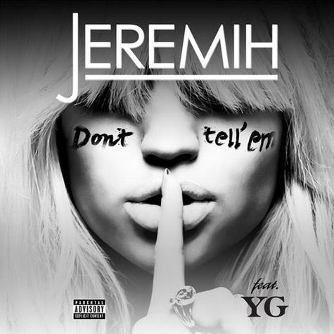 """New Music: Jeremih - """"Don't Tell 'Em"""" ft. YG"""