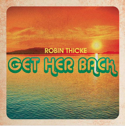 "New Music: Robin Thicke - ""Get Her Back"""