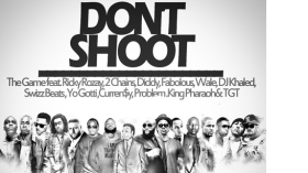 "The Game's ""Don't Shoot"" ft. Rick Ross, 2 Chainz, Diddy, Fabolous, Wale, DJ Khaled, Swizz Beatz, Yo Gotti, Curren$y, Problem, King Pharaoh, and TGT"