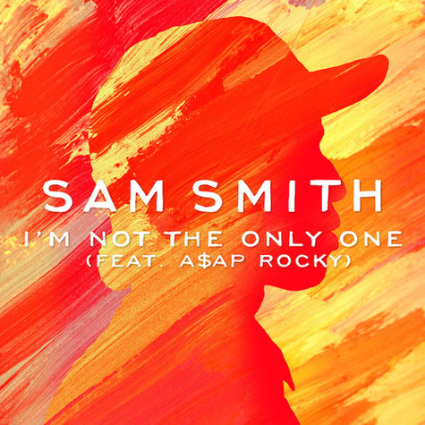 """Sam Smith - """"I'm Not The Only One"""" ft. A$AP Rocky"""