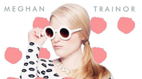 "Megan Trainor - ""Lips Are Movin"""