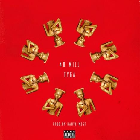 "Tyga's Kanye West Produced ""40 Mill"""