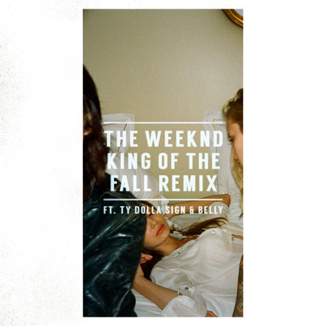 """The Weeknd - """"King Of The Fall (Remix)"""" ft. Ty Dolla $ign & Belly"""