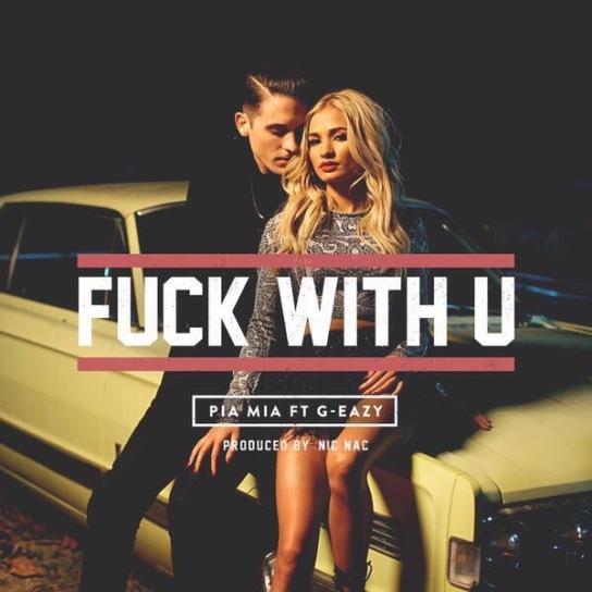 """Pia Mia - """"F*ck Wit U"""" ft. G-Eazy"""