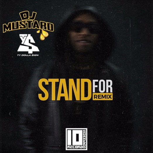 """New Music: DJ Mustard Takes On Ty Dolla $ign's """"Stand For"""""""