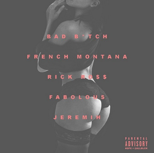 """Bad B*tch (Remix)"" ft. Rick Ross, Fabolous & Jeremih"