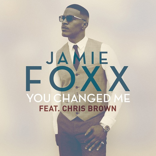 """New Music: Jamie Foxx - """"You Changed Me"""" ft. Chris Brown"""