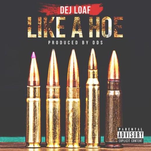 dej-loaf-like-a-hoe