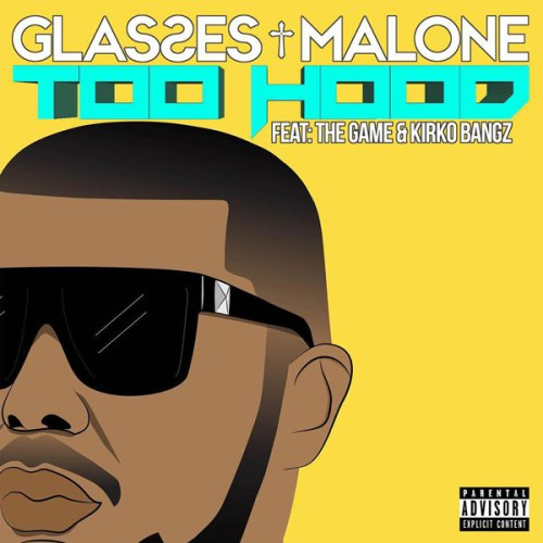 glasses-malone-too-hood