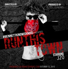 #BennettKnowsRadio Presents: 'Run This Town'