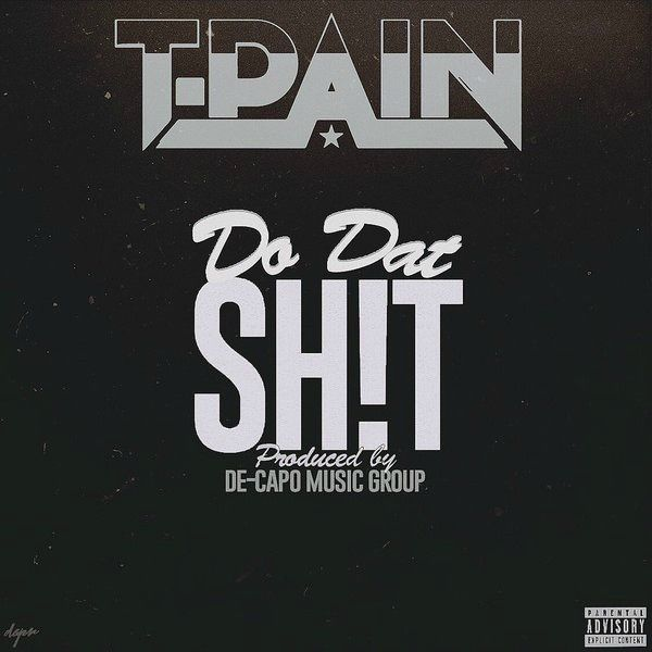 t-pain-do-dat-shit-prod-by-de-capo_socofm