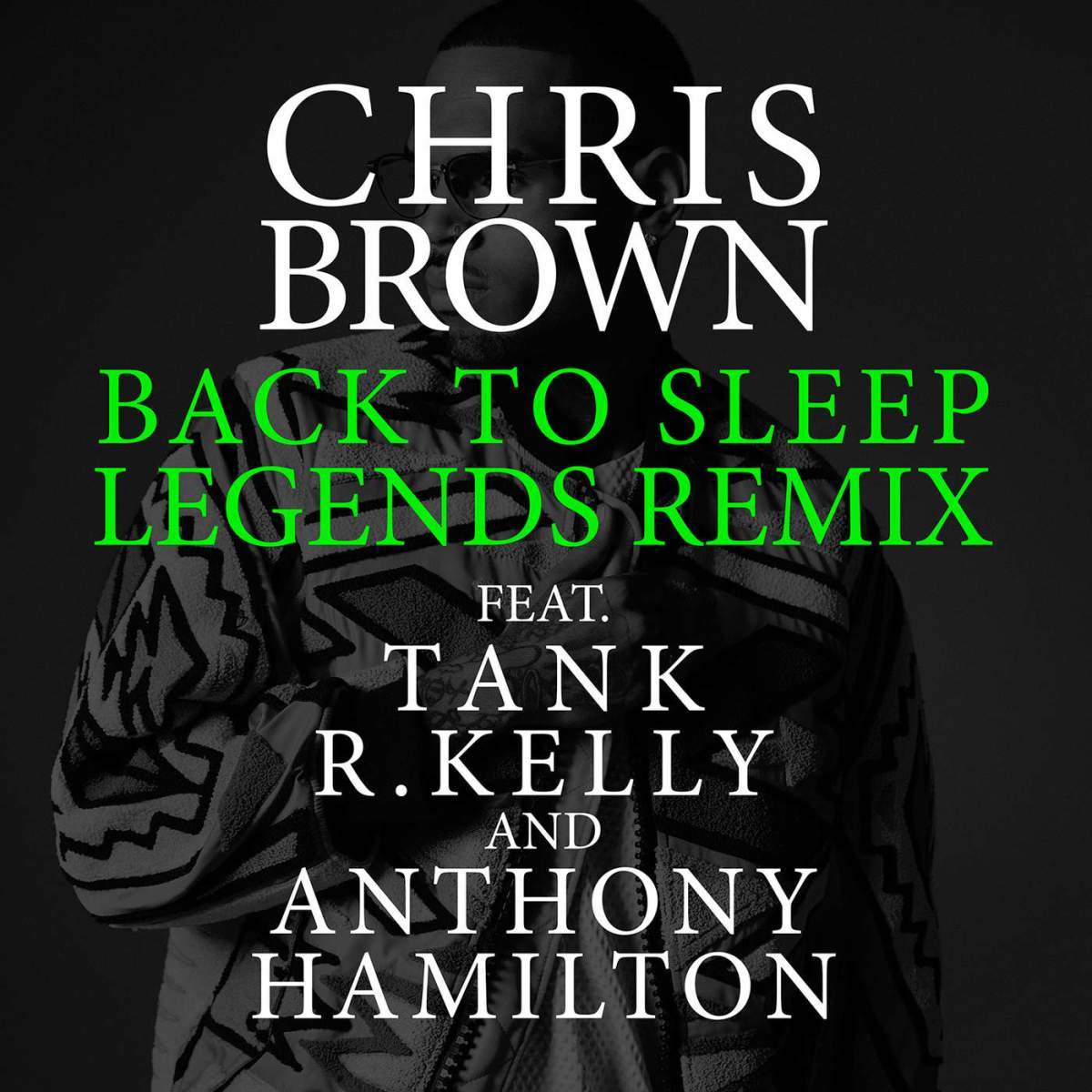 "New Music: Chris Brown - ""Back To Sleep (Remix)"" ft. Tank, R Kelly & Anthony Hamilton"