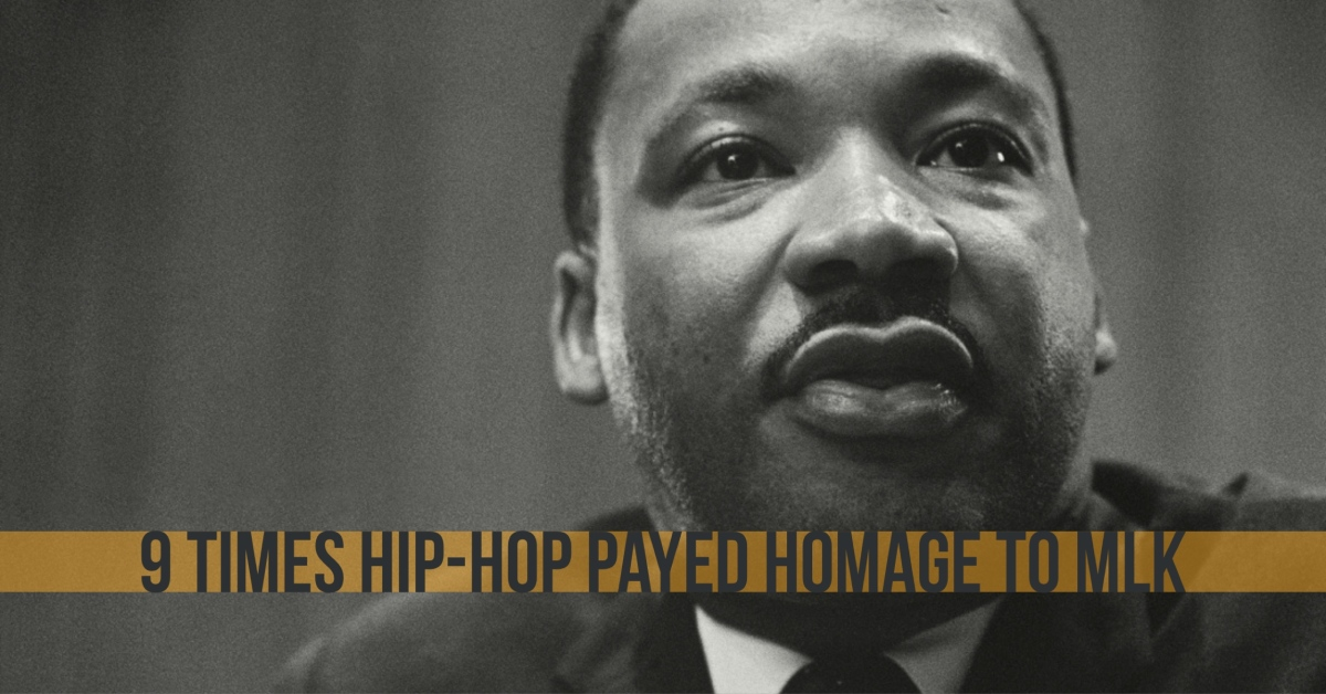 9 Times Hip Hop Payed Homage To Dr. Martin Luther King Jr.