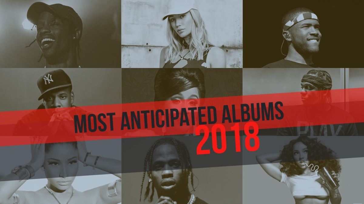The Most Anticipated Albums Of 2018